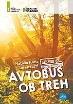 Nataša Konc Lorenzutti: Avtobus ob treh (22.000 izvodov)