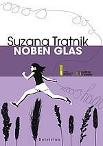 Suzana Tratnik: Noben glas (22.000 izvodov)