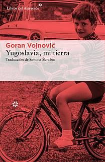 Goran Vojnović: Yugoslavia, mi tierra, naslovnica