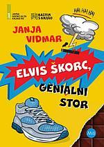 Janja Vidmar, Elvis Škorc, genialni štor (22.600 izvodov)