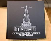 Andrej Hrausky: Symbolism of Jože Plečnik's Architecture