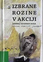 Andrej Rozman Roza: Izbrane rozine v akciji