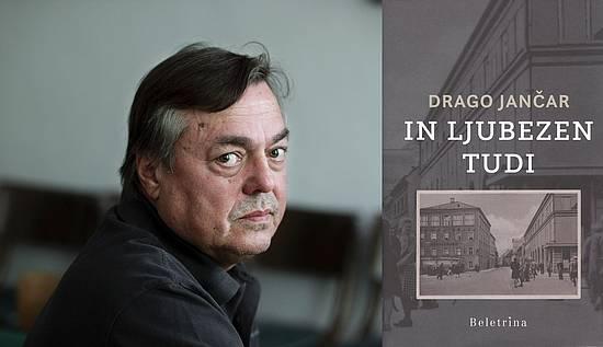 Drago Jančar in naslovnica romana In ljubezen tudi