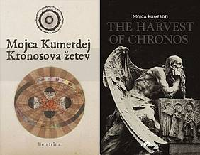 Mojca Kumerdej: The Harvest of Chronos