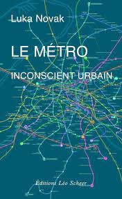 Luka Novak, Le metro